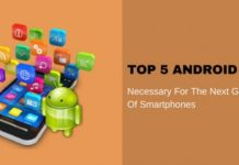 Android Apps Necessary for the Next Generation of Smartphones