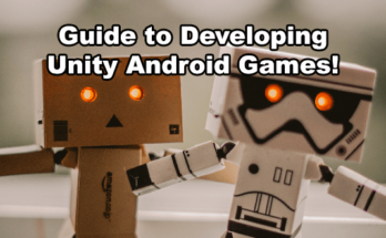 Beginner's Guide to Making Android Games Using Unity