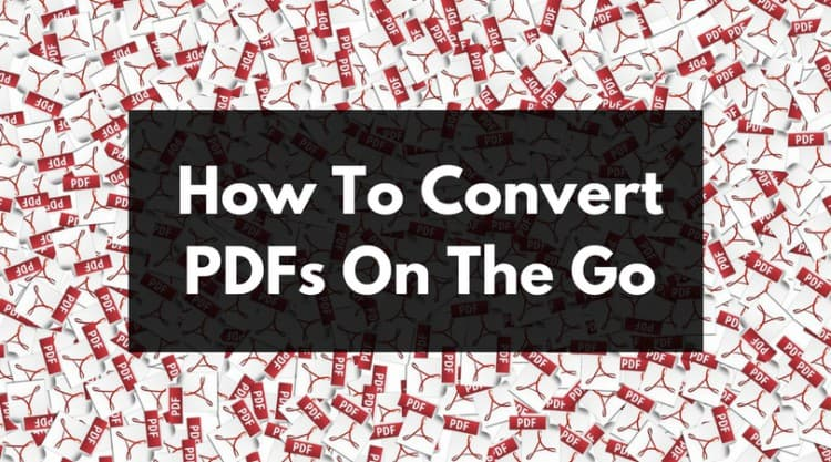 How to convert PDFs On The Go