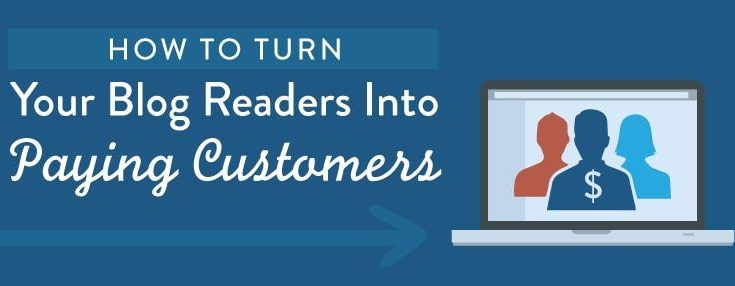 How to Convert Blog Readers into Paying Customers