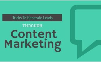 Awesome Tricks to Generate Leads through Content Marketing