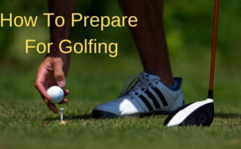Prepare For Golfing