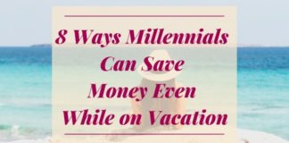 ways millennials can save moeny even while on vacation