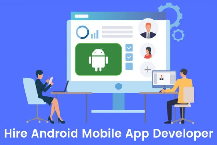 How to find and Hire Android Mobile App Developer for Your Next Android App?