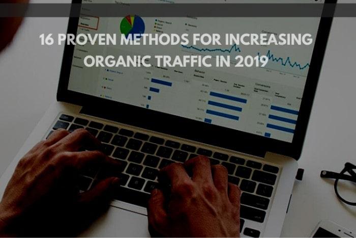 16 Proven Methods for Increasing Organic Traffic in 2020