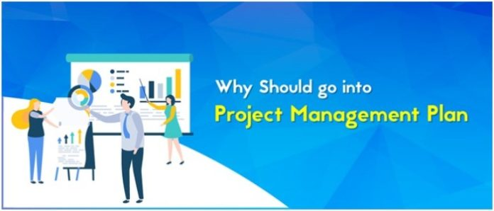 Why should go into Project Management Plan