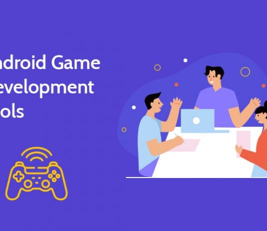 Top Android Game Development Tools