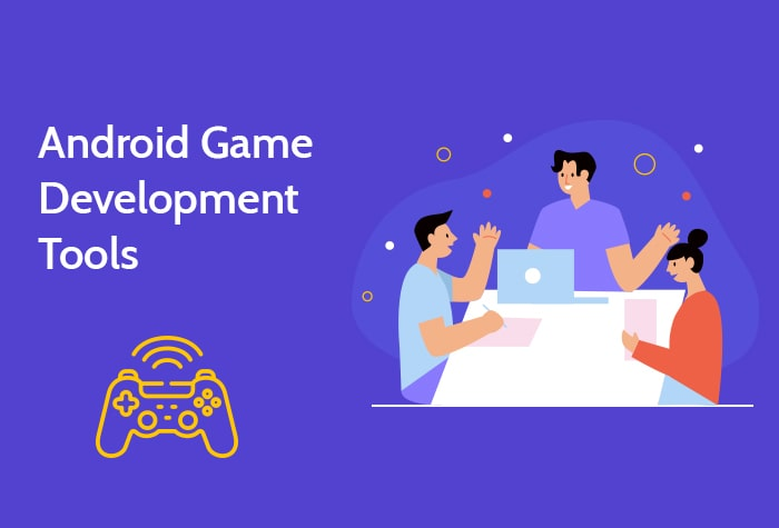 Top Android Game Development Tools for 2021