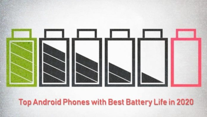 Top Android Phones with Best Battery Life in 2020