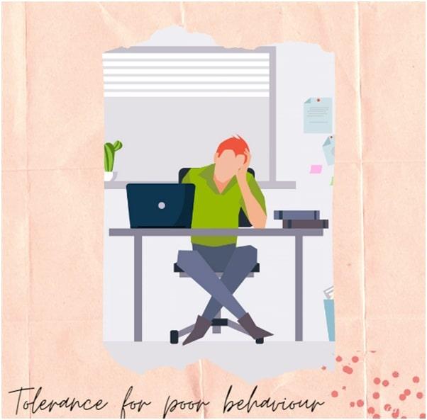 Tolerance for poor behaviour