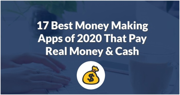 17 Best Money Making Apps of 2020 that Pay Real Money & Cash