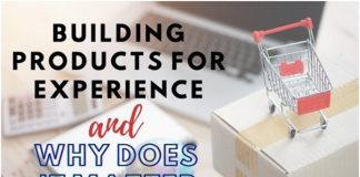 Building Products for Experience